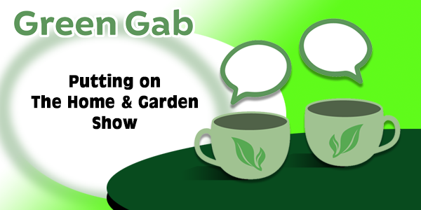Putting On The Home Garden Show 2guystalking Podcast