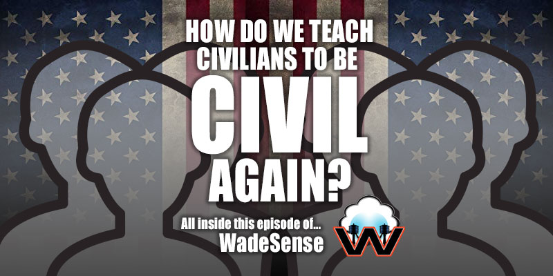 WadeSense: How Do We Teach Civilians How to Be Civil Again?