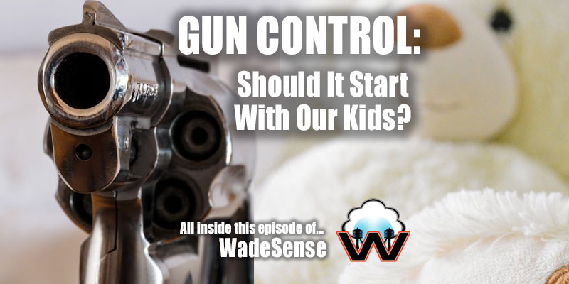 Gun Control: Should It Start with Our Kids?
