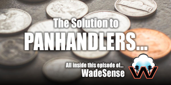 The Solution to Panhandlers...