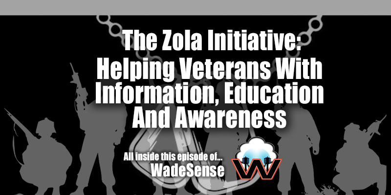 The Zola Initiative: Helping Veterans With Information, Education And Awareness!