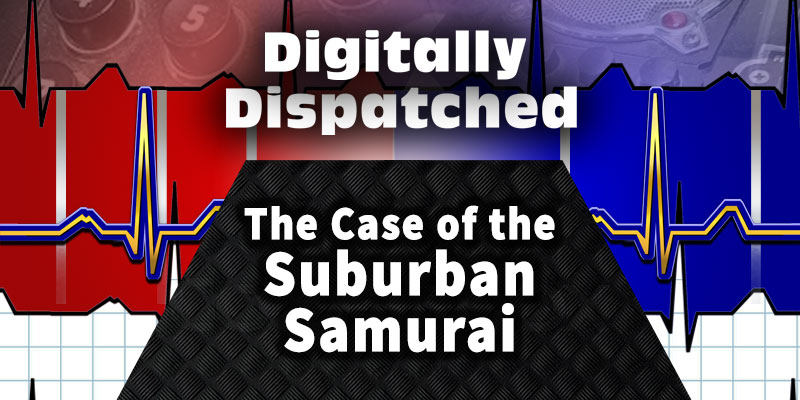 Digitally Dispatched Podcast: The Case of the Suburban Samurai