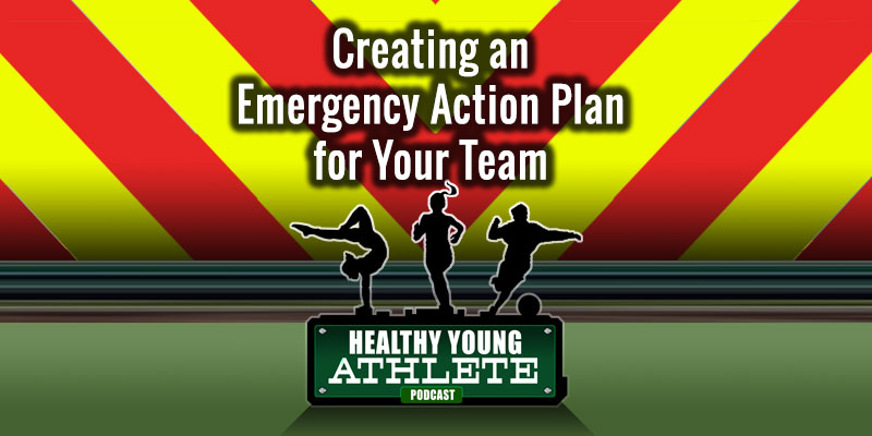 Healthy Young Athlete Podcast: Creating an Emergency Action Plan for Your Team
