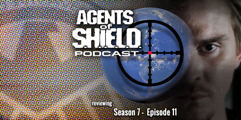 Agents of SHIELD Podcast - Season 7, Episode 11 - Brand New Day