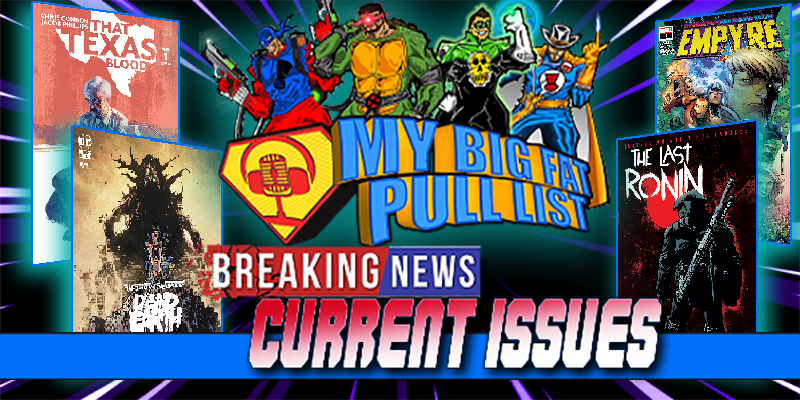 My Big Fat Pull List Podcast - Current Issues - Episode 7 (July/August 2020)