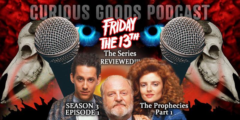 Curious Goods Podcast - Season 3, Episode 1 - The Prophecies - Part 1