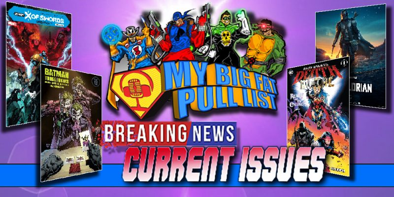 My Big Fat Pull List - Volume 3 - Current Issues: Episode 9 (Oct./Nov. 2020)