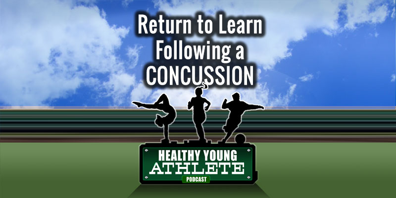 Healthy Young Athlete Podcast: Return to Learn After Concussion