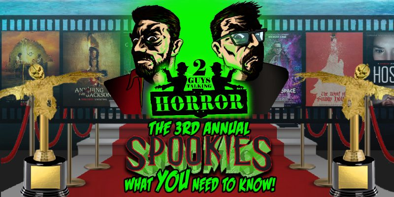 2GuysTalkingHorror - 3rd Annual Spookies - What YOU Need To Know