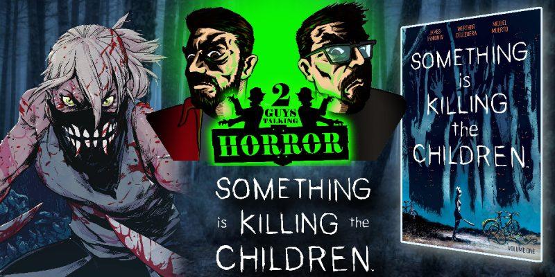 2GuysTalkingHorror - Something Is Killing The Children Review
