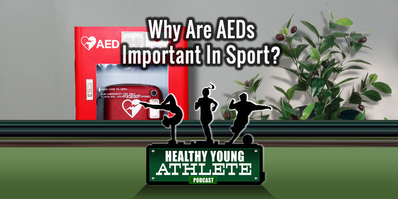 Why Are AEDs Important In Sport? - The Healthy Young Athlete Podcast