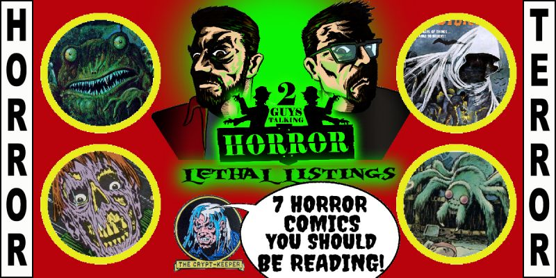 2GTHorror - Lethal Listings: 7 Horror Comics YOU Should Be Reading!