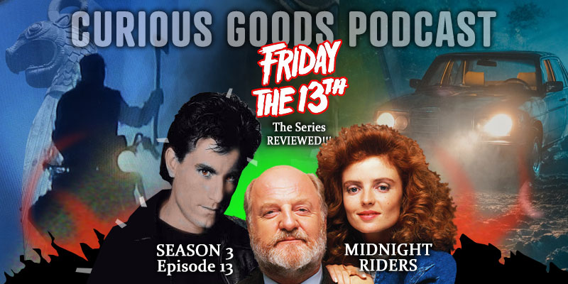 Curious Goods Podcast - Season 3, Episode 13, Midnight Riders
